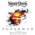 Snoop Dogg - Superman (feat. Willie Nelson)